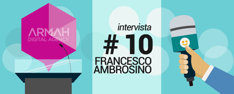 Intervista #10: Francesco Ambrosino