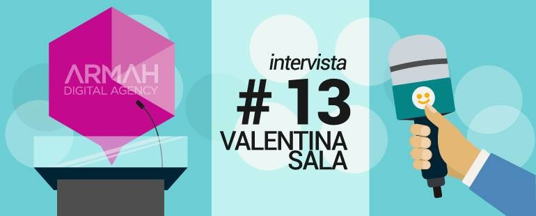 Intervista #13: Valentina Sala